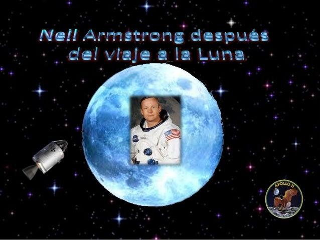 Después del regreso del viaje del Apolo 11 Armstrong, recibió la Medalla de la Libertad, la distinción más importante ofre...