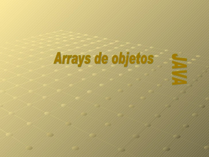 Arrays de objetos JAVA