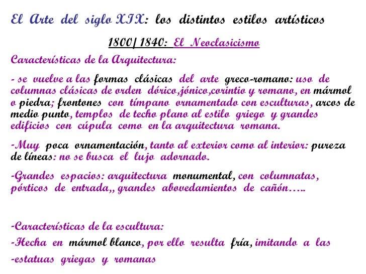 <ul><li>El  Arte  del  siglo XIX :  los  distintos  estilos  artísticos </li></ul><ul><li>1800/ 1840:  El  Neoclasicismo <...