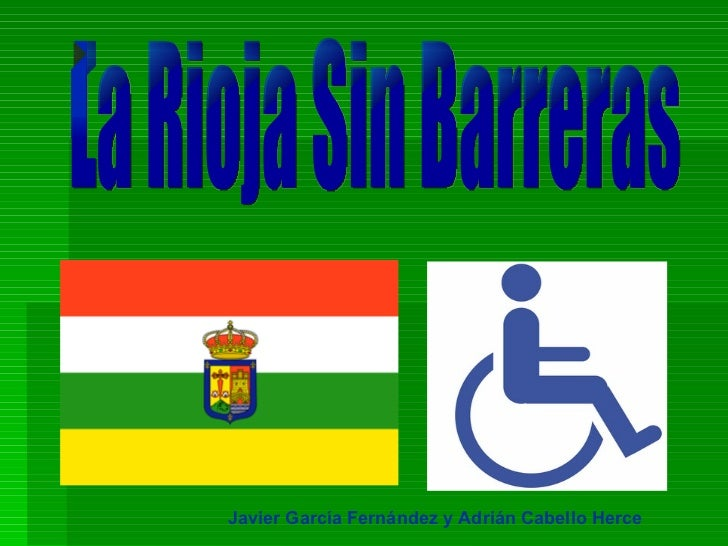 La Rioja Sin Barreras Javier García Fernández y Adrián Cabello Herce