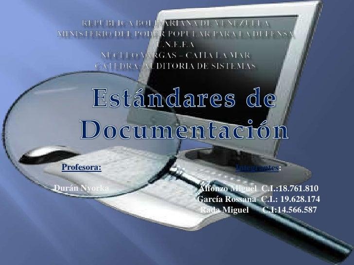 Profesora:             Integrantes:Durán Nyorka   Alfonzo Miguel C.I.:18.761.810               García Rossana C.I.: 19.628...