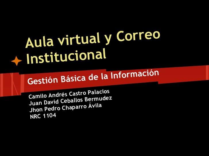A ula virtual y CorreoInst itucional                  e la InformaciónG estión Básica d                           ciosCami...