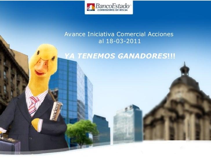 Avance Iniciativa Comercial Acciones  al 18-03-2011 YA TENEMOS GANADORES !!!
