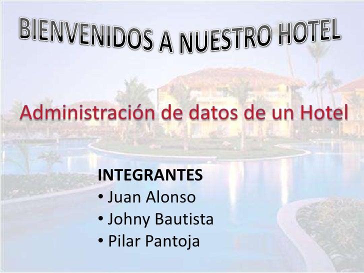 INTEGRANTES • Juan Alonso • Johny Bautista • Pilar Pantoja