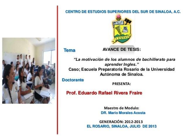 """CENTRO DE ESTUDIOS SUPERIORES DEL SUR DE SINALOA, A.C. AVANCE DE TESIS: """"La motivación de los alumnos de bachillerato para..."""