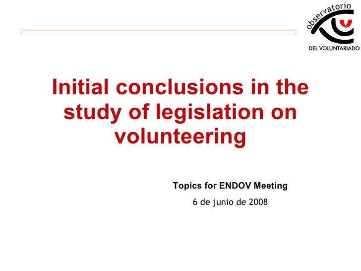 Initial conclusions in the study of legislation on volunteering Topics for ENDOV Meeting 6 de junio de 2008