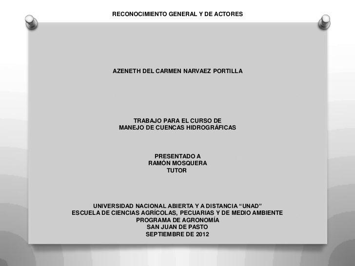 RECONOCIMIENTO GENERAL Y DE ACTORES           AZENETH DEL CARMEN NARVAEZ PORTILLA                TRABAJO PARA EL CURSO DE ...