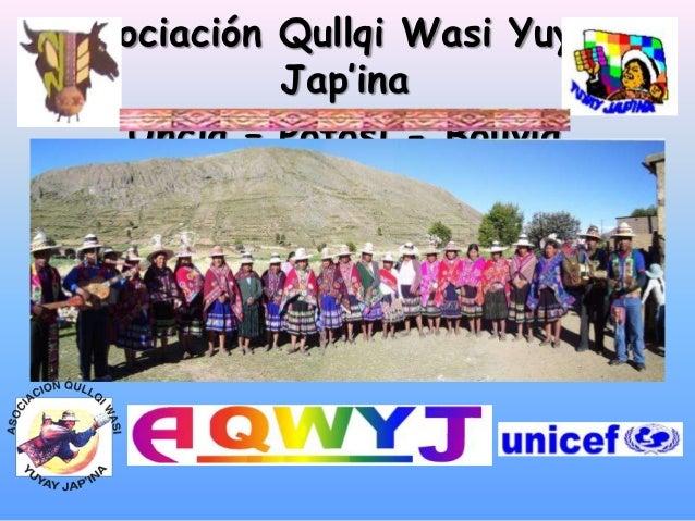 Asociación Qullqi Wasi Yuyay Jap'ina Uncía – Potosí - Bolivia