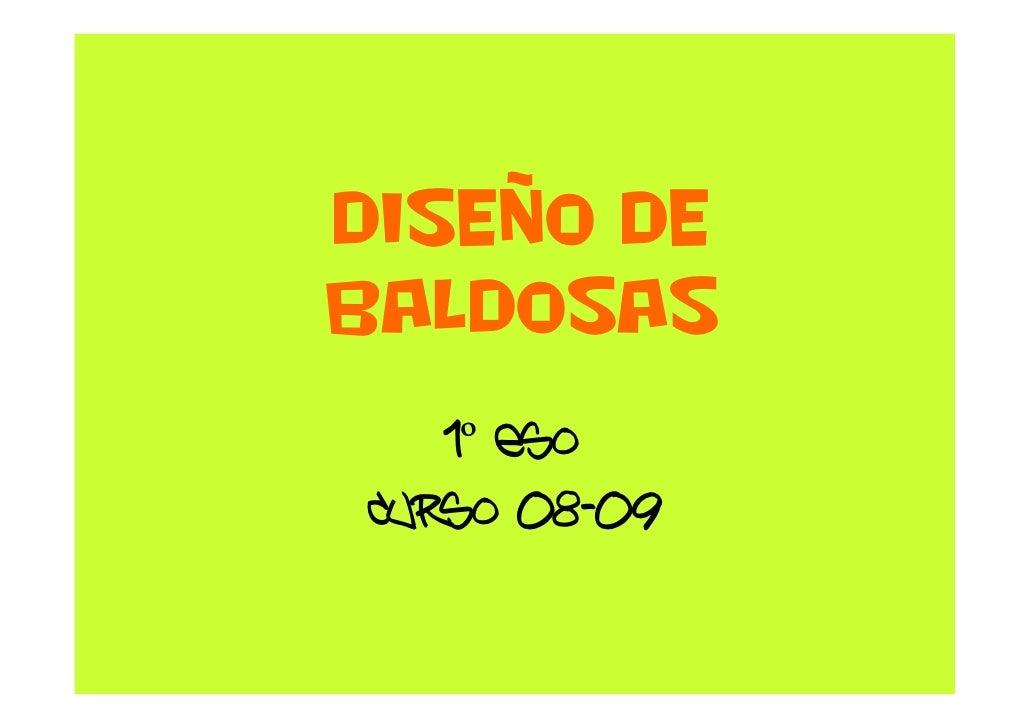 DISEÑO DE BALDOSAS    1º ESO CURSO 08-09