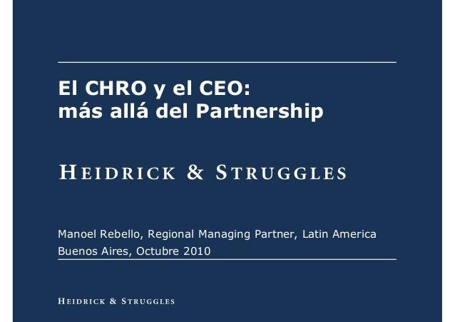 0 El CHRO y el CEO: más allá del Partnership Manoel Rebello, Regional Managing Partner, Latin America Buenos Aires, Octubr...