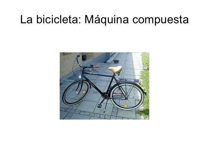 La bicicleta: Máquina compuesta