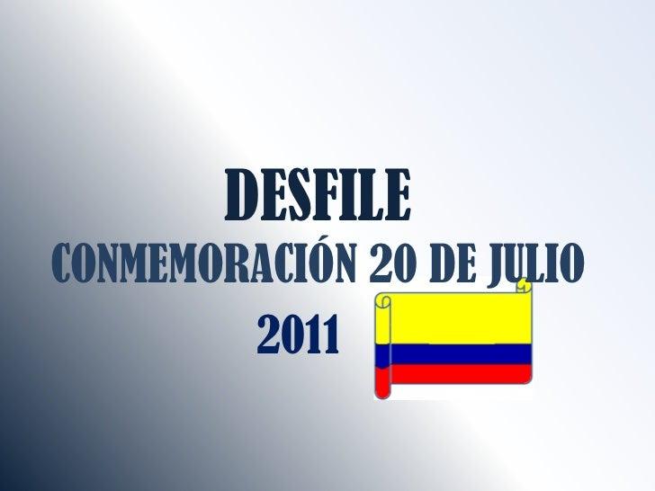DESFILECONMEMORACIÓN 20 DE JULIO<br />2011<br />