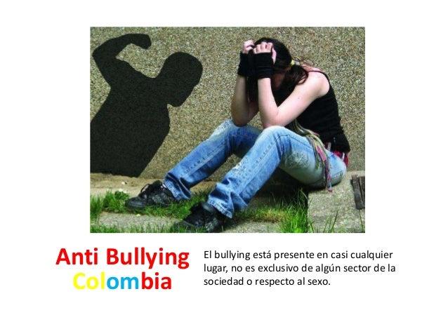 El bullying está presente en casi cualquier  lugar, no es exclusivo de algún sector de la  sociedad o respecto al sexo.  A...