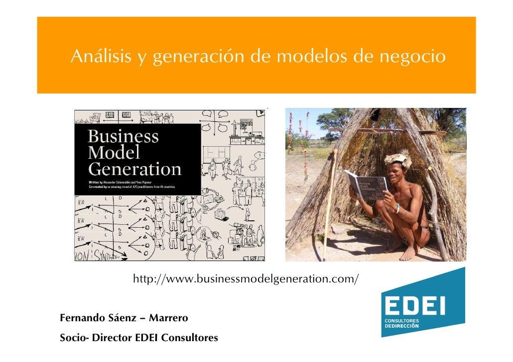 Análisis y generación de modelos de negocio                   http://www.businessmodelgeneration.com/   Fernando Sáenz – M...