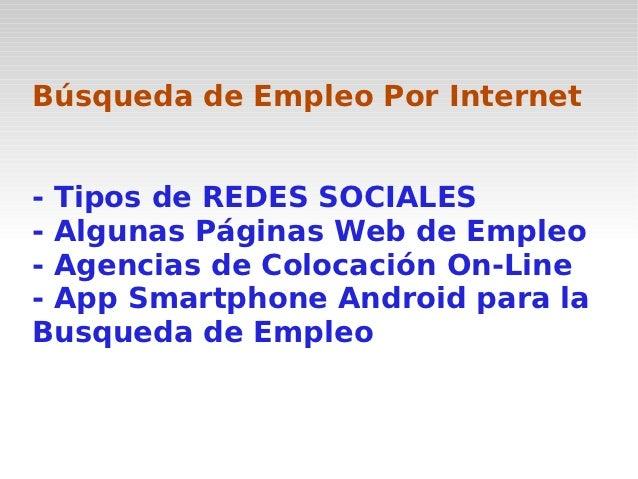 Búsqueda de Empleo Por Internet- Tipos de REDES SOCIALES- Algunas Páginas Web de Empleo- Agencias de Colocación On-Line- A...