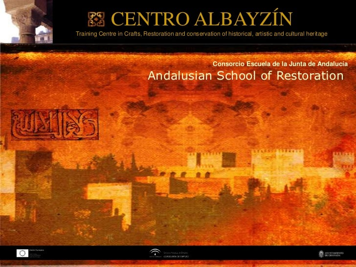 CENTRO ALBAYZÍNTraining Centre in Crafts, Restoration and conservation of historical, artistic and cultural heritage      ...