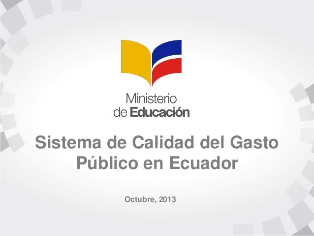 Sistema de Calidad del Gasto Público en Ecuador /Ministerio de Educación (Ecuador)