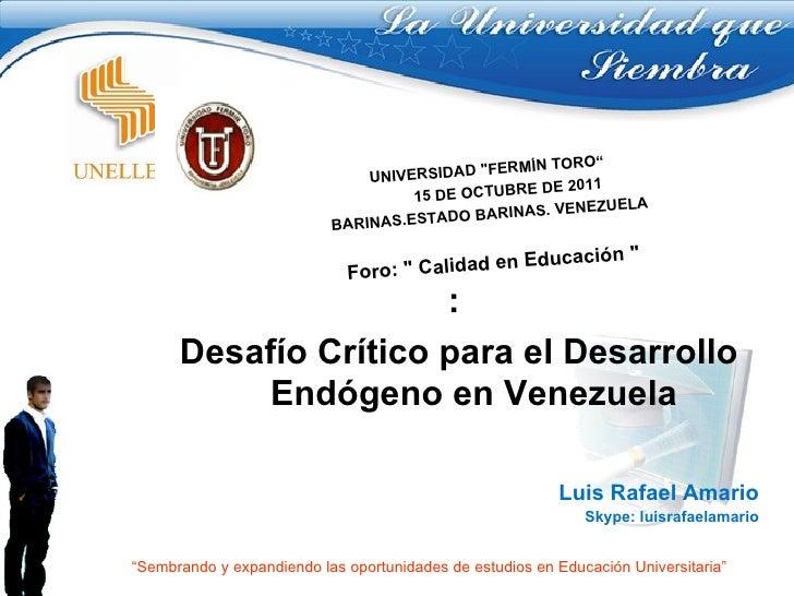 """:  Desafío Crítico para el Desarrollo Endógeno en Venezuela """" Sembrando y expandiendo las oportunidades de estudios en Edu..."""