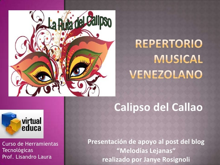 """Calipso del CallaoCurso de Herramientas   Presentación de apoyo al post del blogTecnológicas                     """"Melodías..."""