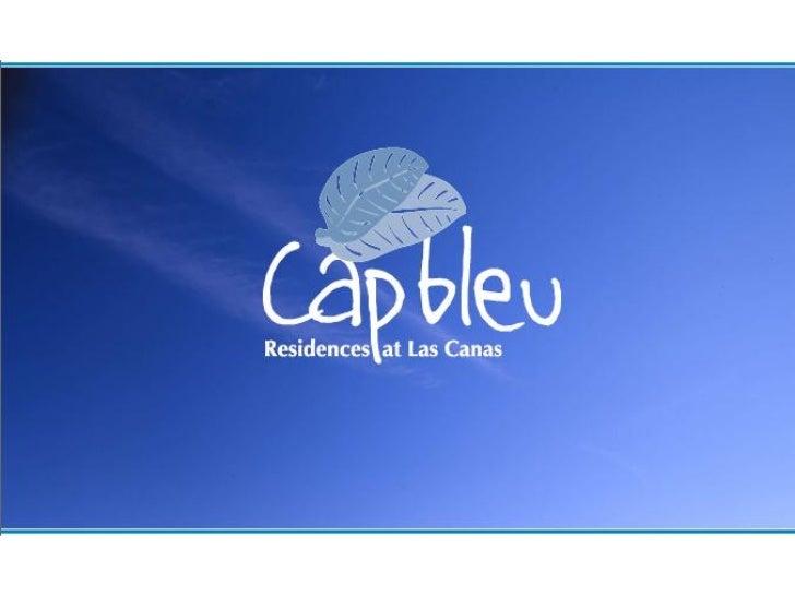 El Proyecto Cap Bleu está localizado dentro de una zona privilegiada de LasCanas, a solo 70 mts. del Centro Comercial y pr...