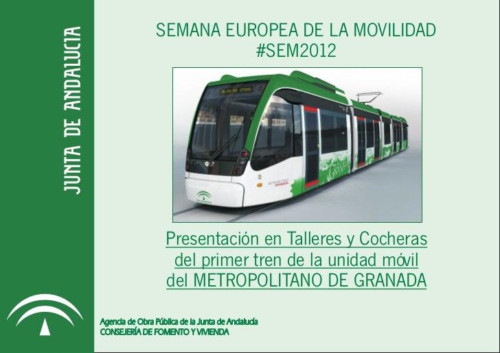 SEMANA EUROPEA DE LA MOVILIDAD                           #SEM2012                   Presentación en Talleres y Cocheras   ...