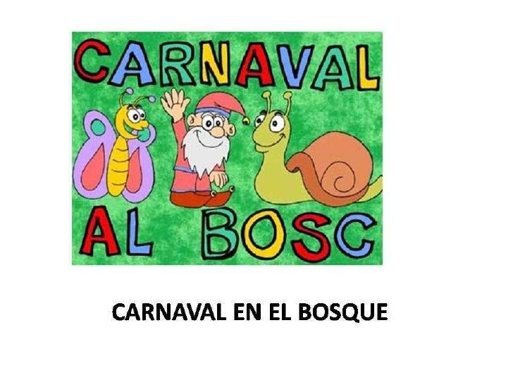 Presentación carnaval en el bosque
