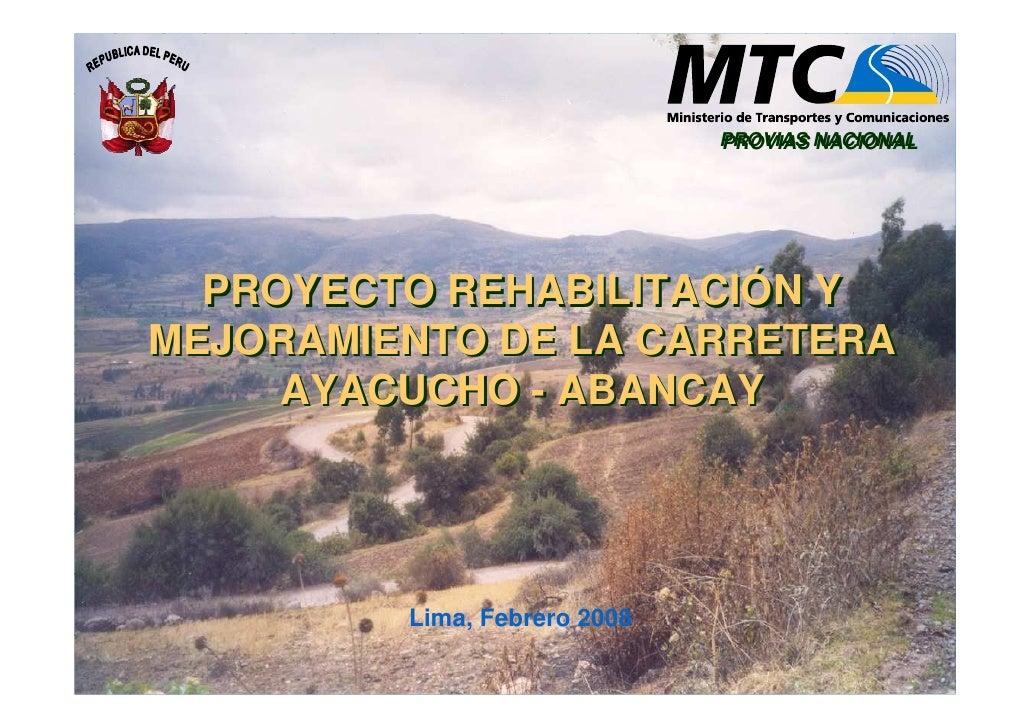 PROVIAS NACIONAL                               PROVIAS NACIONAL       PROYECTO REHABILITACIÓN Y MEJORAMIENTO DE LA CARRETE...
