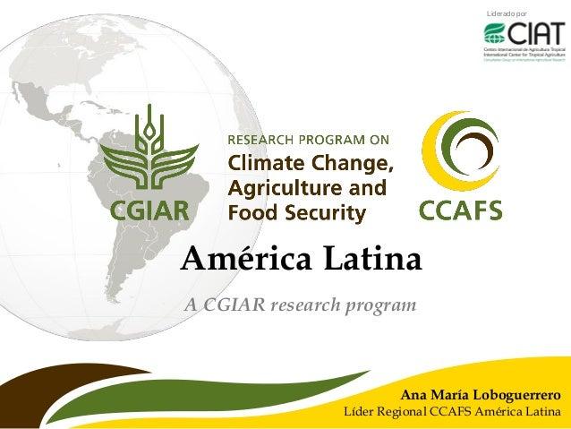 CCAFS Latin America Workshop Sep 11-12/2013 - Ana María Loboguerrero