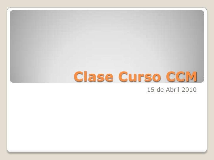 Clase Curso SMM<br />Abril 2010<br />