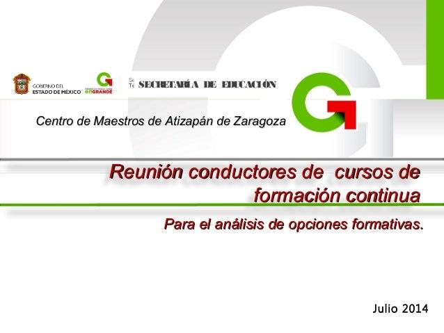 SECRETARÍA DE EDUCACIÓN Centro de Maestros de Atizapán de ZaragozaCentro de Maestros de Atizapán de Zaragoza Reunión condu...