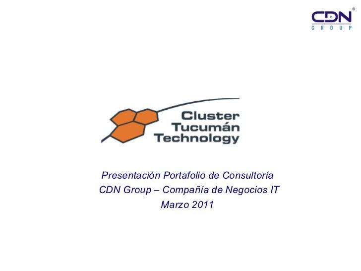 Presentación Portafolio de Consultoría CDN Group – Compañía de Negocios IT Marzo 2011