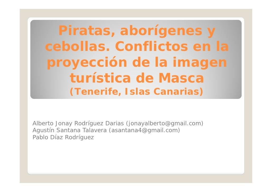 Piratas, aborígenes y   cebollas. Conflictos en la   proyección de la imagen      turística de Masca           (Tenerife, ...