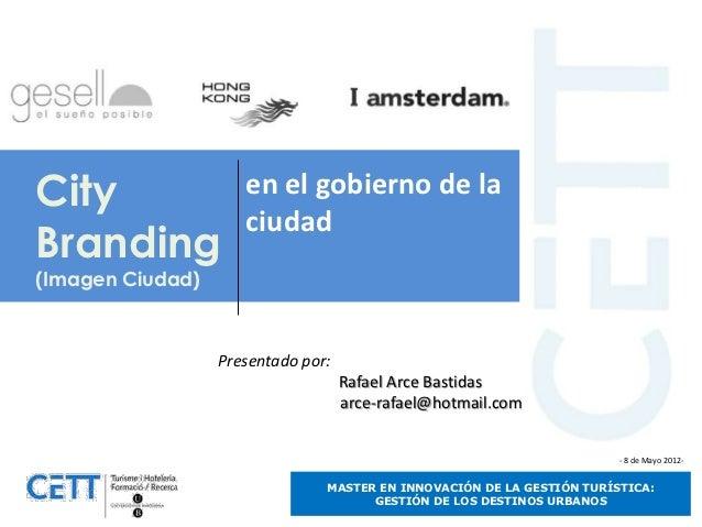City                 en el gobierno de la                     ciudadBranding(Imagen Ciudad)                  Presentado po...