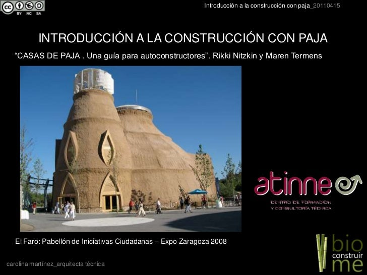 """INTRODUCCIÓN A LA CONSTRUCCIÓN CON PAJA<br />""""CASAS DE PAJA . Una guía para autoconstructores"""". Rikki Nitzkin y Maren Term..."""