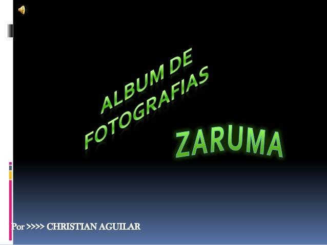 Por >>>> CHRISTIAN AGUILAR