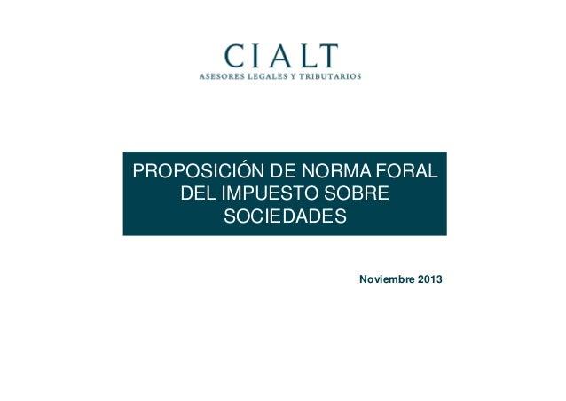PROPOSICIÓN DE NORMA FORAL DEL IMPUESTO SOBRE SOCIEDADES  Noviembre 2013