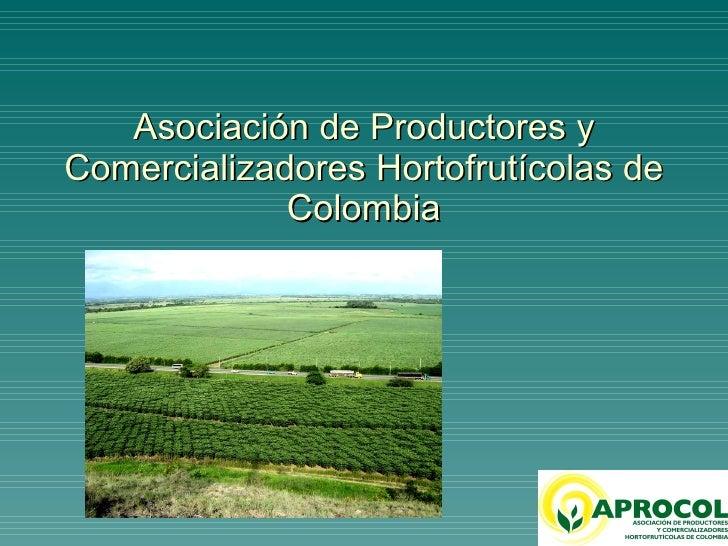 Asociación de Productores y Comercializadores Hortofrutícolas de Colombia