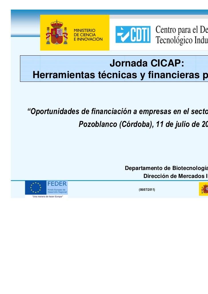"""Jornada CICAP: Herramientas técnicas y financieras para innovar""""Oportunidades de financiación a empresas en el sector agro..."""