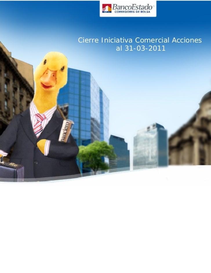 Cierre Iniciativa Comercial Acciones            al 31-03-2011