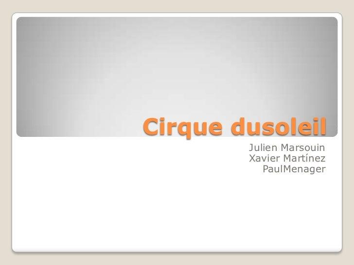 Cirque dusoleil<br />Julien Marsouin<br />Xavier Martínez<br />PaulMenager<br />