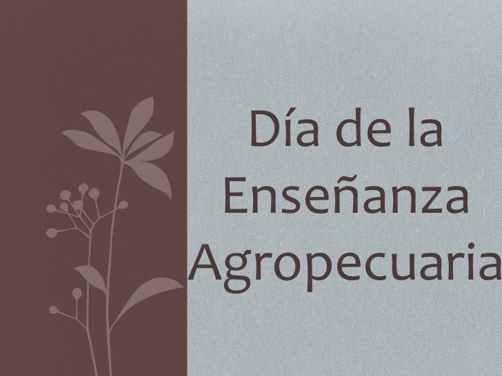 Día de la EnseñanzaAgropecuaria