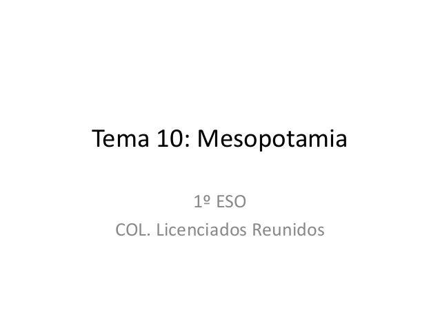 Tema 10: Mesopotamia 1º ESO COL. Licenciados Reunidos