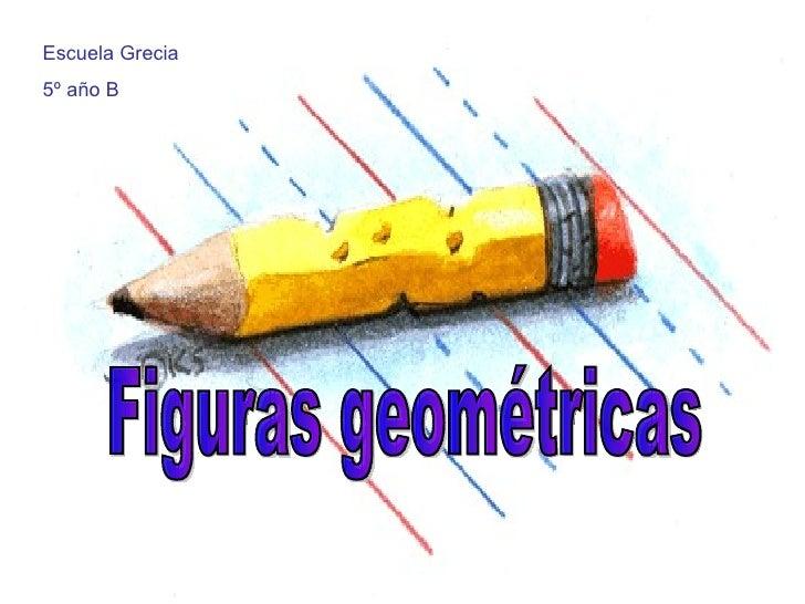 Figuras geométricas Escuela Grecia  5º año B