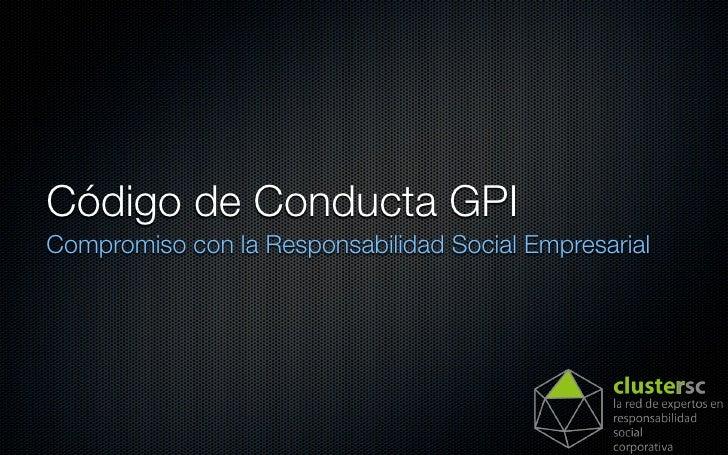 Código de Conducta GPI Compromiso con la Responsabilidad Social Empresarial