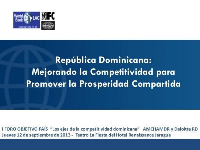 """República Dominicana: Mejorando la Competitividad para Promover la Prosperidad Compartida I FORO OBJETIVO PAÍS """"Los ejes d..."""