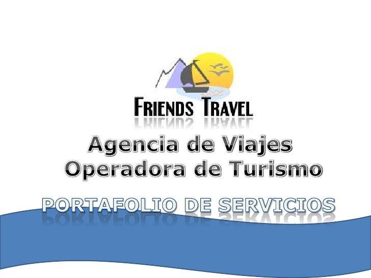 Agencia de Viajes <br />Operadora de Turismo<br />PORTAFOLIO DE SERVICIOS <br />