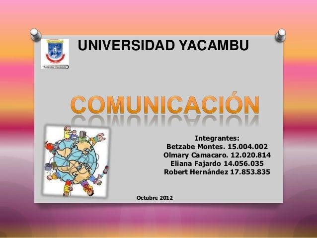 UNIVERSIDAD YACAMBU                       Integrantes:               Betzabe Montes. 15.004.002              Olmary Camaca...