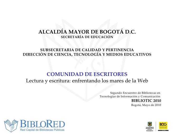 Presentación comunidad de escritores bibliotic 2010, bibliored