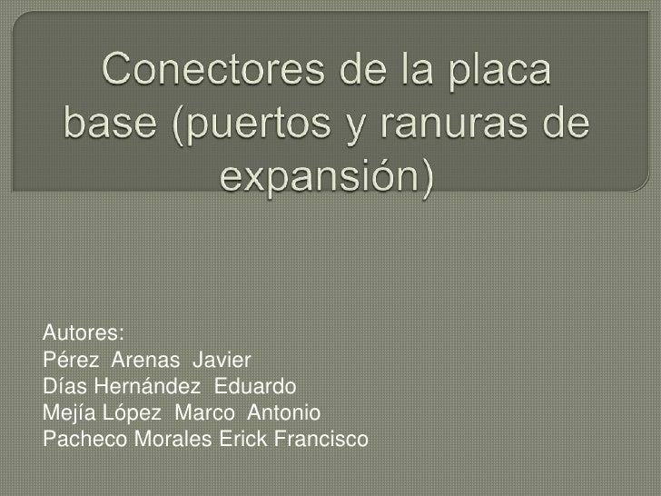 Autores:Pérez Arenas JavierDías Hernández EduardoMejía López Marco AntonioPacheco Morales Erick Francisco