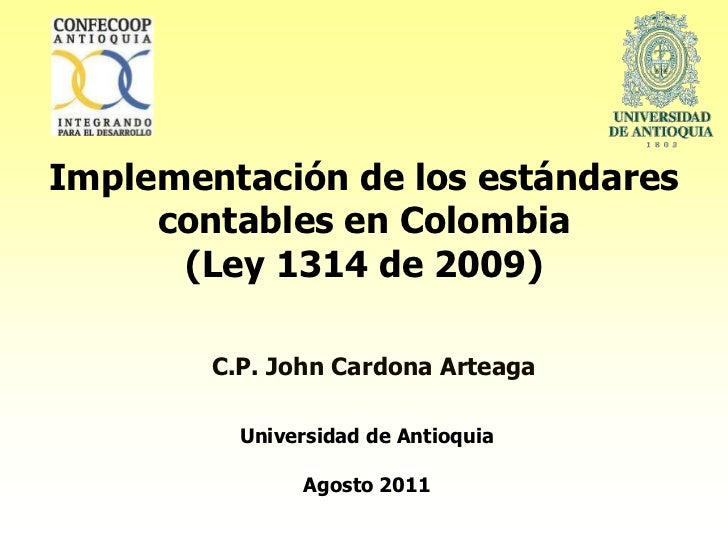 Implementación de los estándares contables en Colombia  (Ley 1314 de 2009)